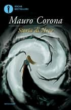 Storia di Neve ebook by Mauro Corona