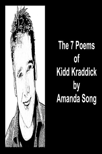 The 7 Poems of Kidd Kraddick ebook by Amanda Song