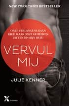 Vervul mij ebook by Julie Kenner, Renee de Graaf, Hennie Volkers