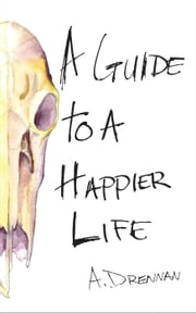A Guide to a Happier Life ebook by Allison Drennan