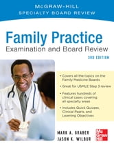 Family Practice Examination and Board Review, Third Edition ebook by Mark Graber,Jason Wilbur
