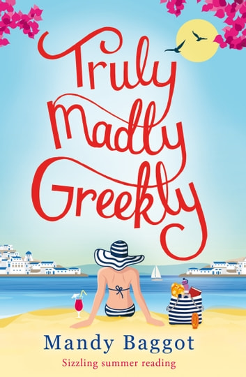 Truly, Madly, Greekly - Sizzling Summer Reading ebook by Mandy Baggot