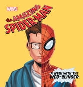 Amazing-Spider Man, The: Week with the Web-Slinger, A ebook by Disney Book Group