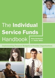 The Individual Service Funds Handbook - Implementing Personal Budgets in Provider Organisations ebook by Robin Miller,Helen Sanderson