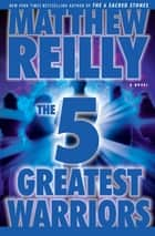 The Five Greatest Warriors ebook by A Novel