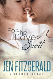For the Love of Scott ebook by Jen FitzGerald