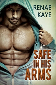 Safe in His Arms ebook by Renae Kaye