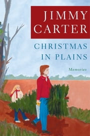 Christmas in Plains - Memories ebook by Jimmy Carter,Amy Carter
