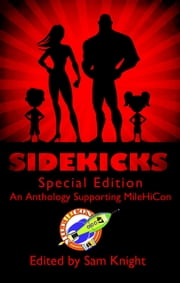Sidekicks - Special Edition ebook by Guy Anthony De Marco, Holly Roberds, Benjamin Jacobson,...