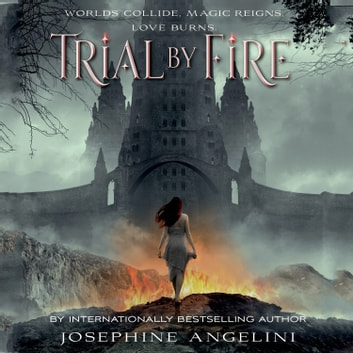 Trial by Fire audiobook by Josephine Angelini