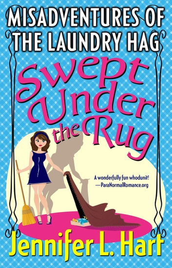 The Misadventures Of Laundry Hag Swept Under Rug Book 2 In