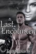 Last Encounter ebook by Trinity Blacio