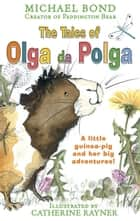 The Tales of Olga da Polga ebook by Michael Bond