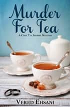 Murder for Tea ebook by Vered Ehsani