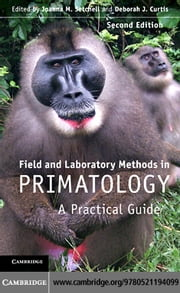 Field and Laboratory Methods in Primatology ebook by Setchell, Joanna M.