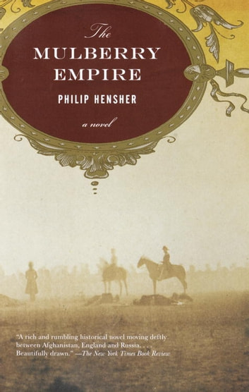 The Mulberry Empire - A Novel ebook by Philip Hensher