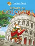 Estafa al Colosseu ebook by Geronimo Stilton, David Nel·lo