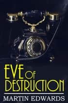 Eve of Destruction ebook by Martin Edwards