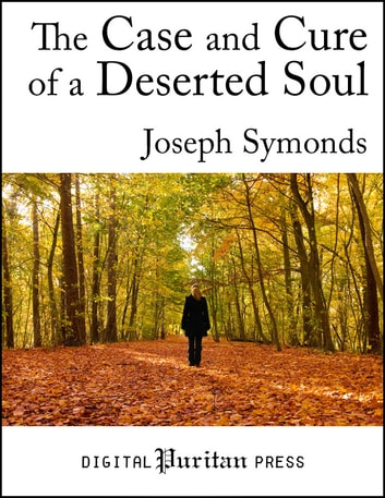 The Case and Cure of a Deserted Soul ebook by Joseph Symonds