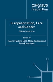 Europeanization, Care and Gender - Global Complexities ebook by
