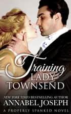 Training Lady Townsend ebook by Annabel Joseph