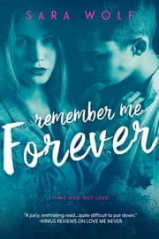 Remember Me Forever ebook by Sara Wolf