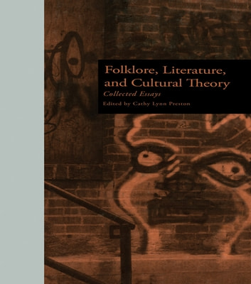 Folklore, Literature, and Cultural Theory - Collected Essays ebook by