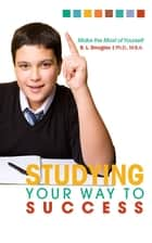 Studying Your Way to Success ebook by Roscoe Douglas
