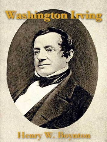 Washington Irving ebook by Henry W. Boynton