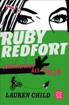 Ruby Redfort – Gefährlicher als Gold ebook by Lauren Child, Anne Braun
