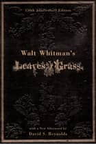 Walt Whitman's Leaves of Grass eBook by Walt Whitman, David S. Reynolds