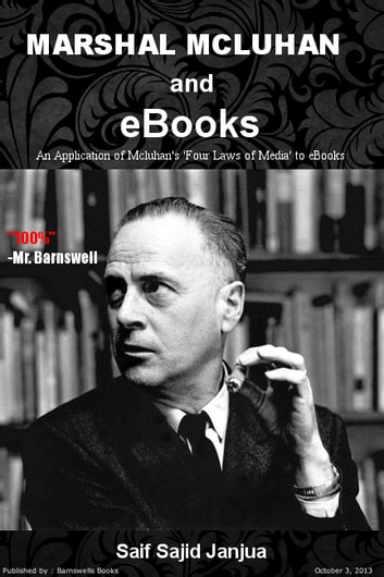 Marhsall Mcluhan and eBooks (SCHOOL ASSIGNMENT ) - An Application of Mcluhan's 'Four Laws of Media' to eBooks ebook by Saif Janjua