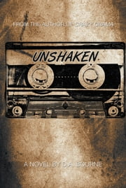 UNSHAKEN ebook by D.A. Bourne