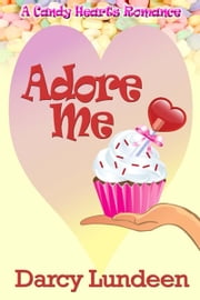 Adore Me ebook by Darcy  Lundeen