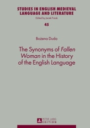 The Synonyms of Fallen Woman in the History of the English Language ebook by Bozena Duda