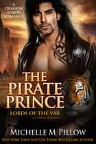 The Pirate Prince: Cat-Shifter Romance ebook by Michelle M. Pillow
