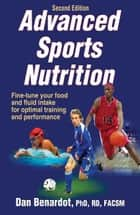 Advanced Sports Nutrition, 2E ebook by Dan Benardot