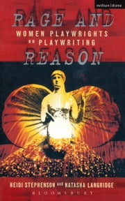 Rage And Reason - Women Playwrights on Playwriting ebook by Heidi Stephenson