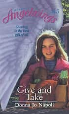 Give and Take ebook by Donna Jo Napoli,Doron Ben-Ami,Lauren Klementz-Harte