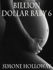Billion Dollar Baby 6 ebook by Simone Holloway