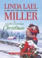 A Snow Country Christmas (The Carsons of Mustang Creek, Book 4) ebook by Linda Lael Miller