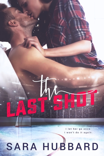 The Last Shot ebook by Sara Hubbard