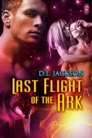 Last Flight of the Ark ebook by D.L. Jackson