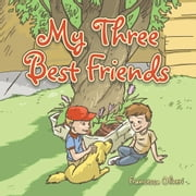 My Three Best Friends ebook by Lowell Hilderbrandt, Francesca Oliveri