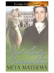 Bad Lady Baronton ebook by Meta Mathews