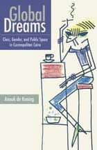 Global Dreams ebook by Anouk de Koning