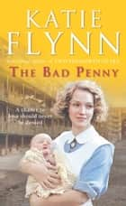 The Bad Penny eBook by Katie Flynn