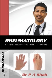 Rheumatology Multiple Choice Questions with Explanations ebook by Dr P A Shah