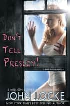 Don't Tell Presley! ebook by