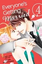 Everyone's Getting Married, Vol. 4 ebook by Izumi Miyazono